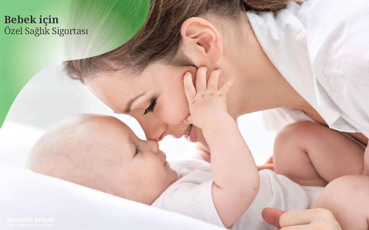 bebek için özel sağlık sigortası,yeni doğan özel sağlık sigortası,yeni doğan bebekler için özel sağlık sigortası
