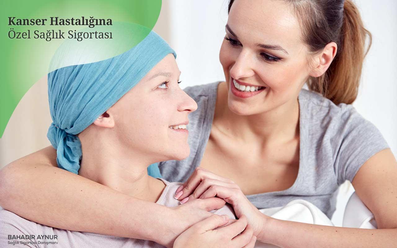 kanser hastalarına özel sağlık sigortası,kanser hastaları için sağlık sigortası,kanser için özel sağlık sigortası,özel sağlık sigortası